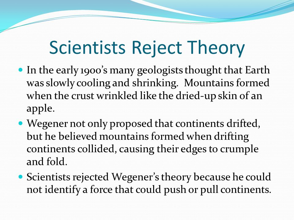 Scientists Reject Theory