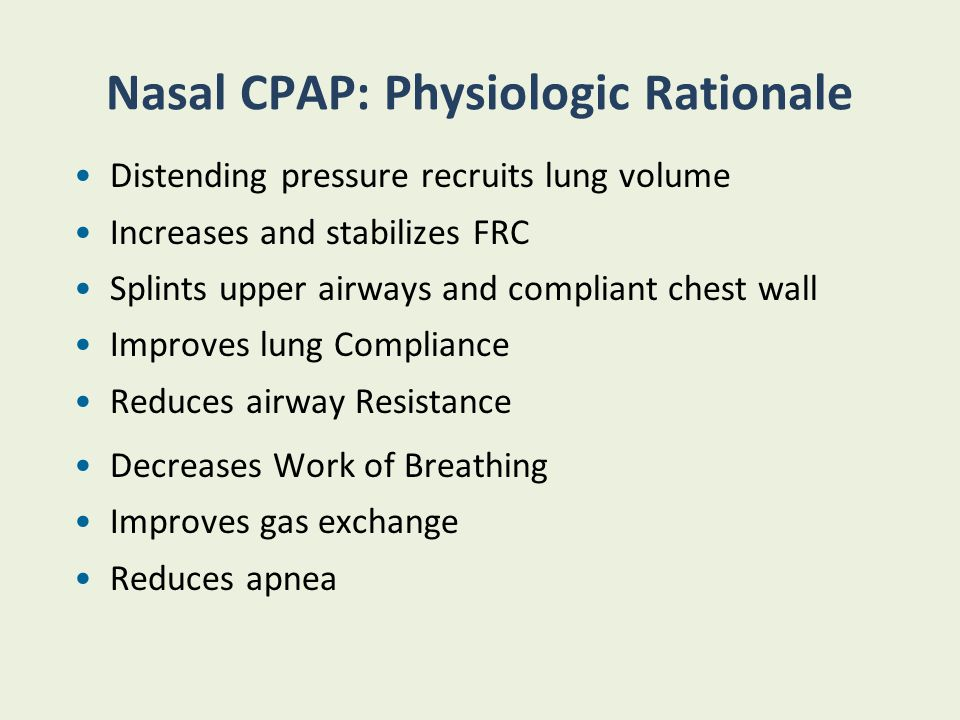 Nasal CPAP: Physiologic Rationale