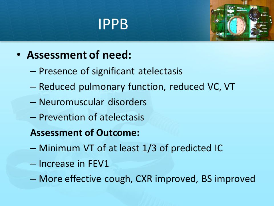 IPPB Assessment of need: Presence of significant atelectasis