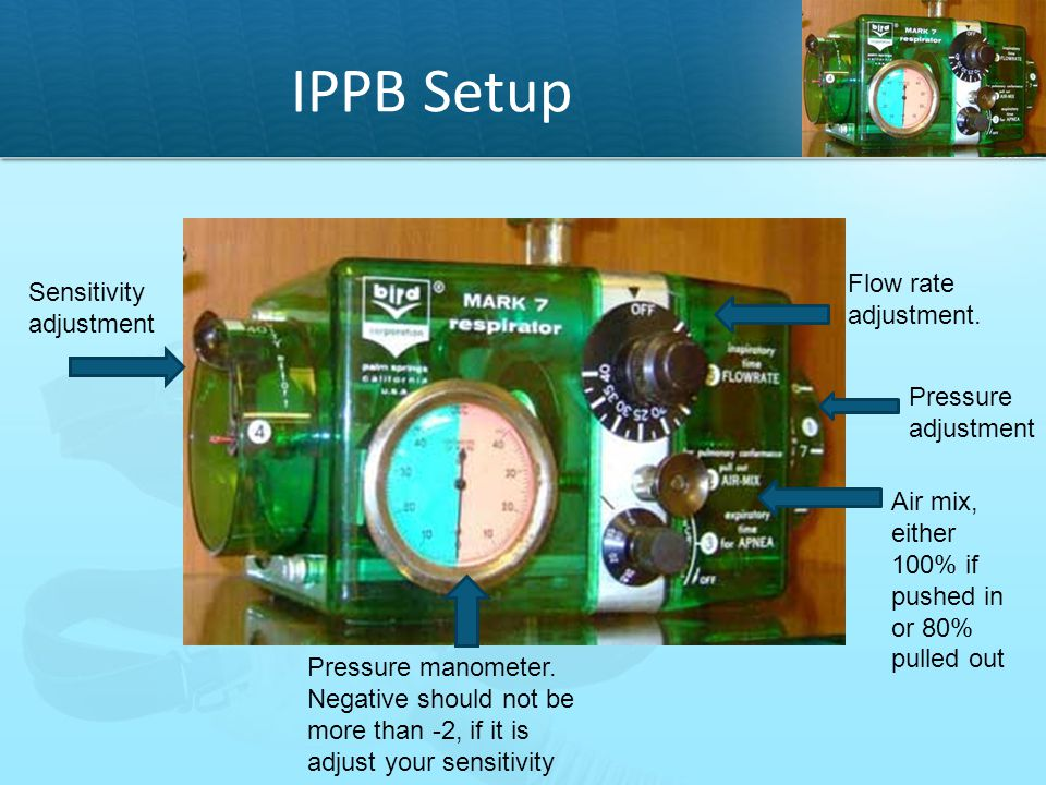 IPPB Setup Flow rate adjustment. Sensitivity adjustment