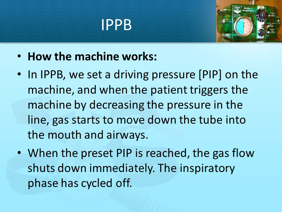 IPPB How the machine works: