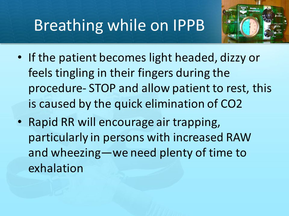 Breathing while on IPPB