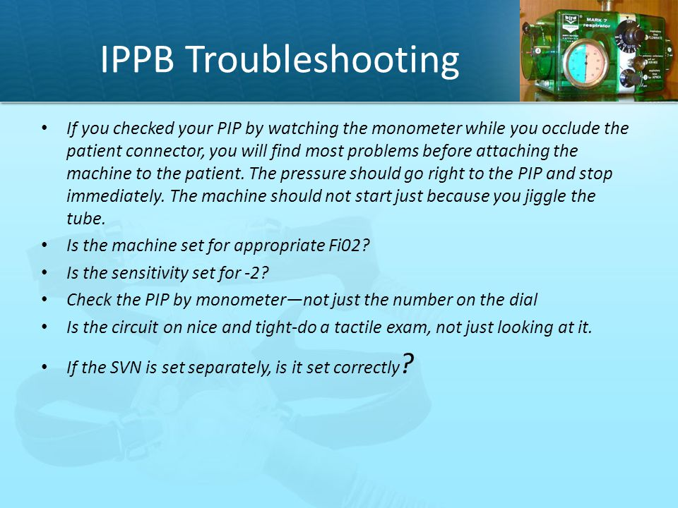 IPPB Troubleshooting