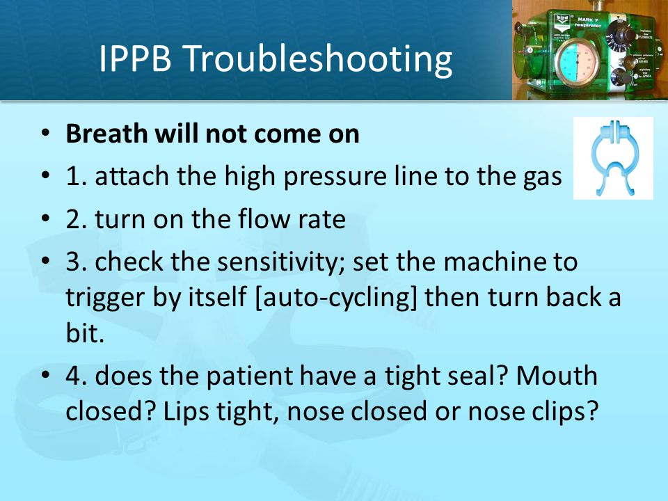 IPPB Troubleshooting Breath will not come on