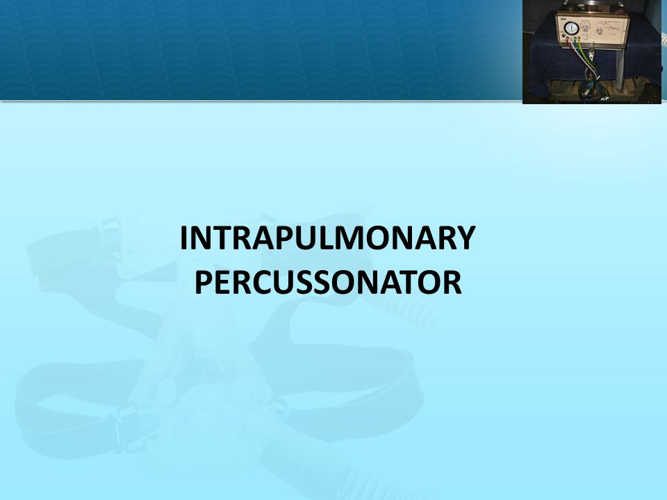 Intrapulmonary Percussonator