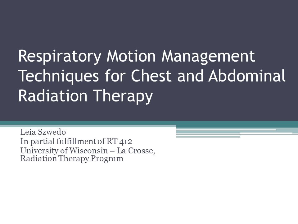 Respiratory Motion Management Techniques for Chest and Abdominal Radiation Therapy