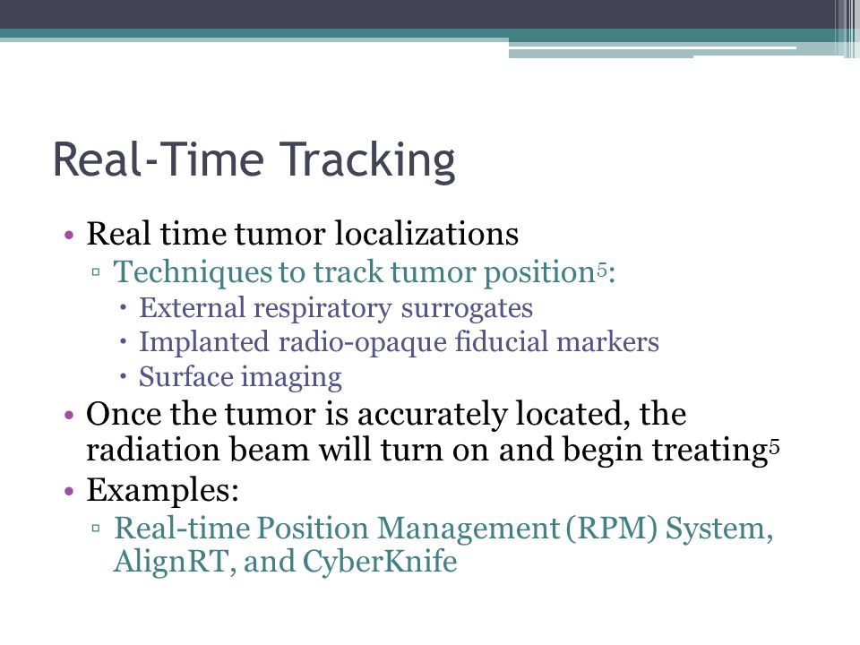 Real-Time Tracking Real time tumor localizations