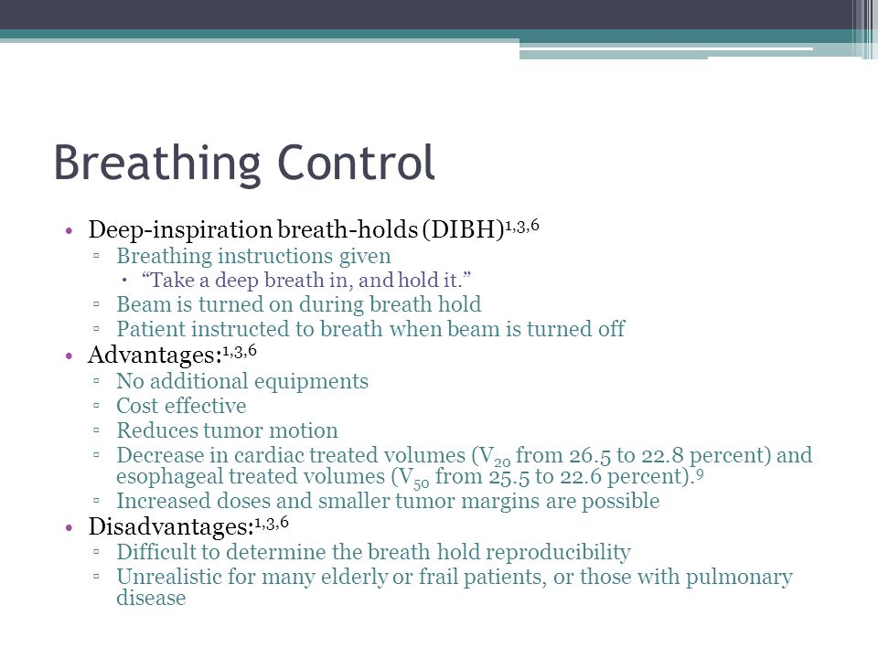 Breathing Control Deep-inspiration breath-holds (DIBH)1,3,6