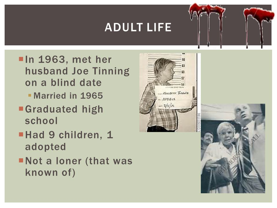 ADUlt life In 1963, met her husband Joe Tinning on a blind date