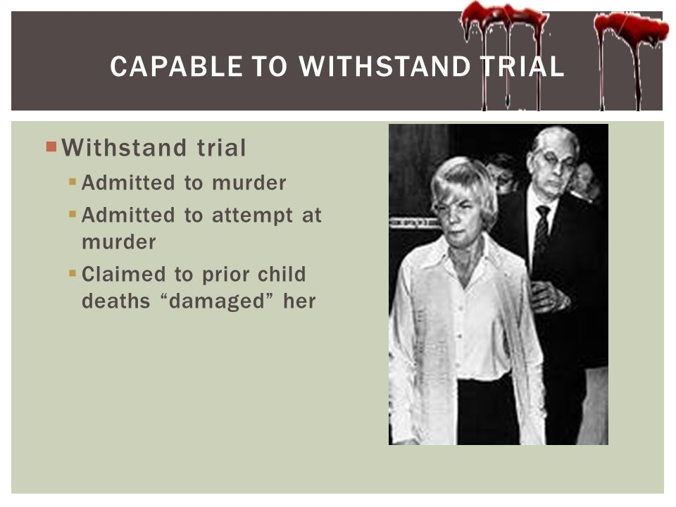Capable to withstand trial