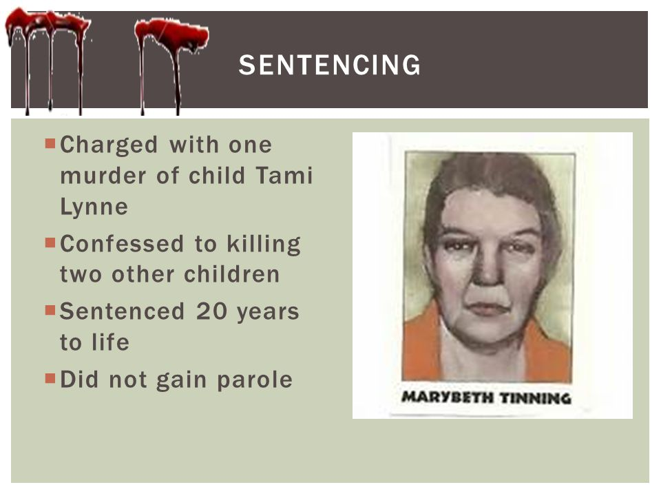 Sentencing Charged with one murder of child Tami Lynne