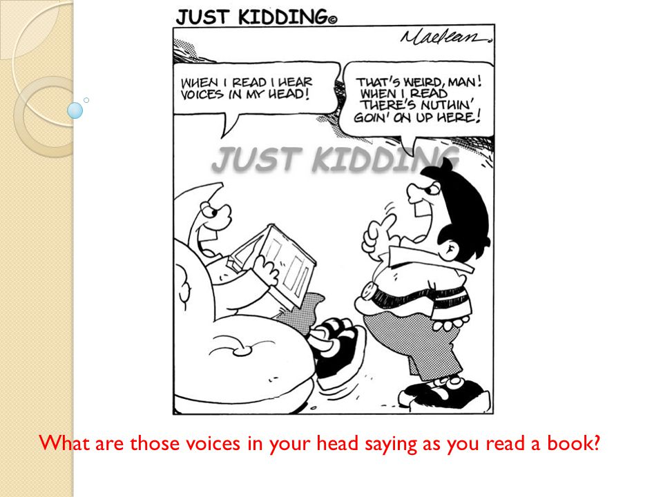 What are those voices in your head saying as you read a book