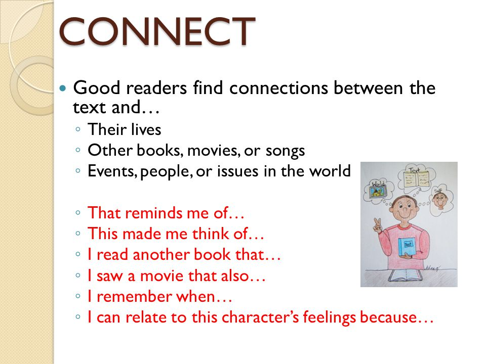 CONNECT Good readers find connections between the text and…