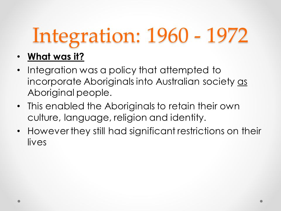 Integration: 1960 - 1972 What was it
