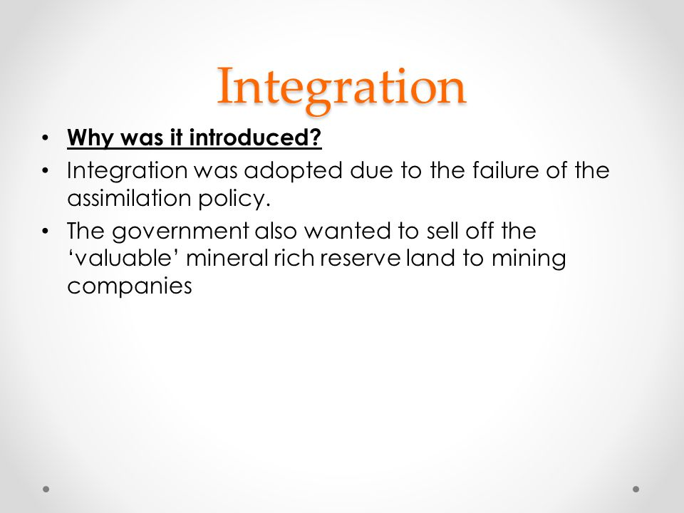 Integration Why was it introduced