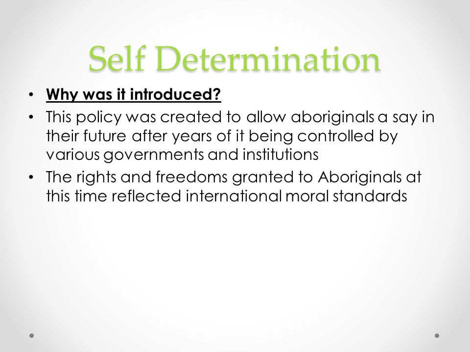 Self Determination Why was it introduced