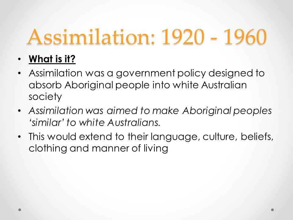 Assimilation: 1920 - 1960 What is it