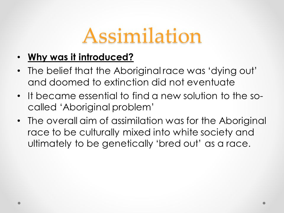 Assimilation Why was it introduced