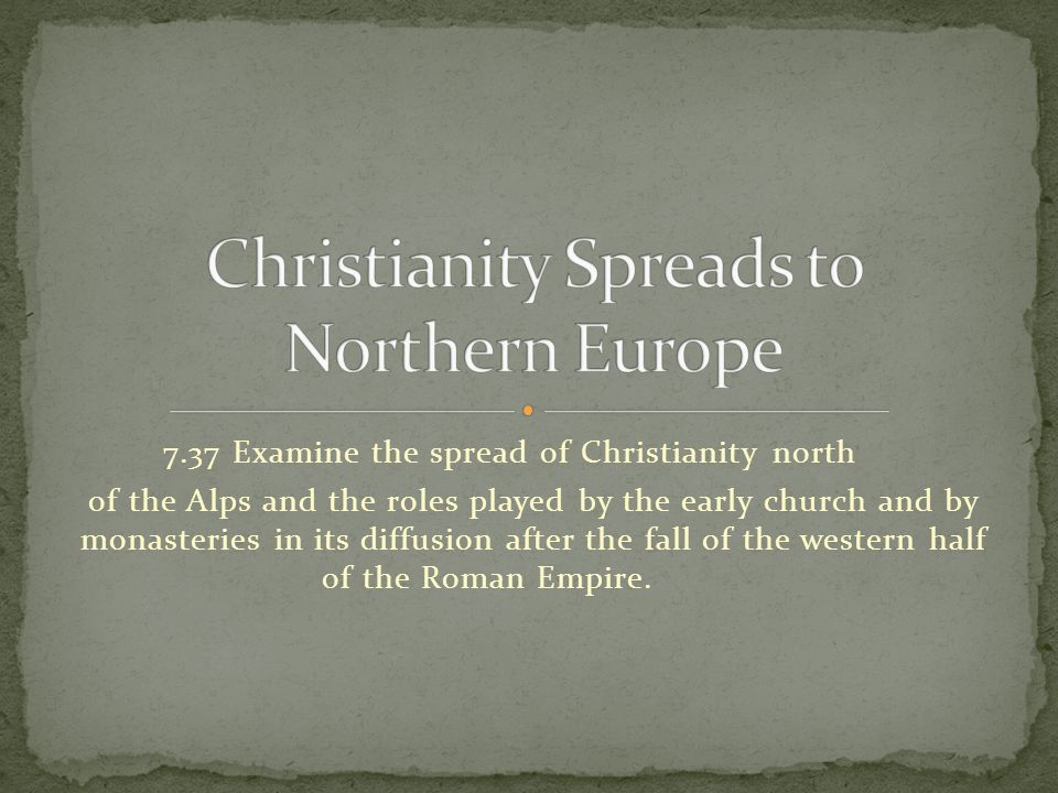 Christianity Spreads to Northern Europe
