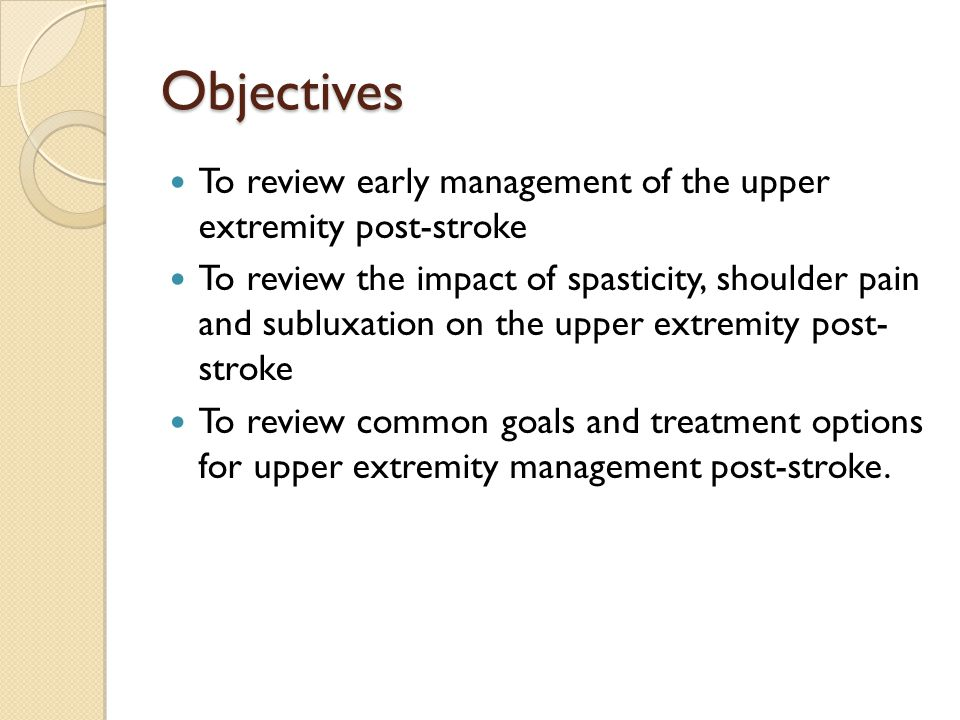 Objectives To review early management of the upper extremity post-stroke.