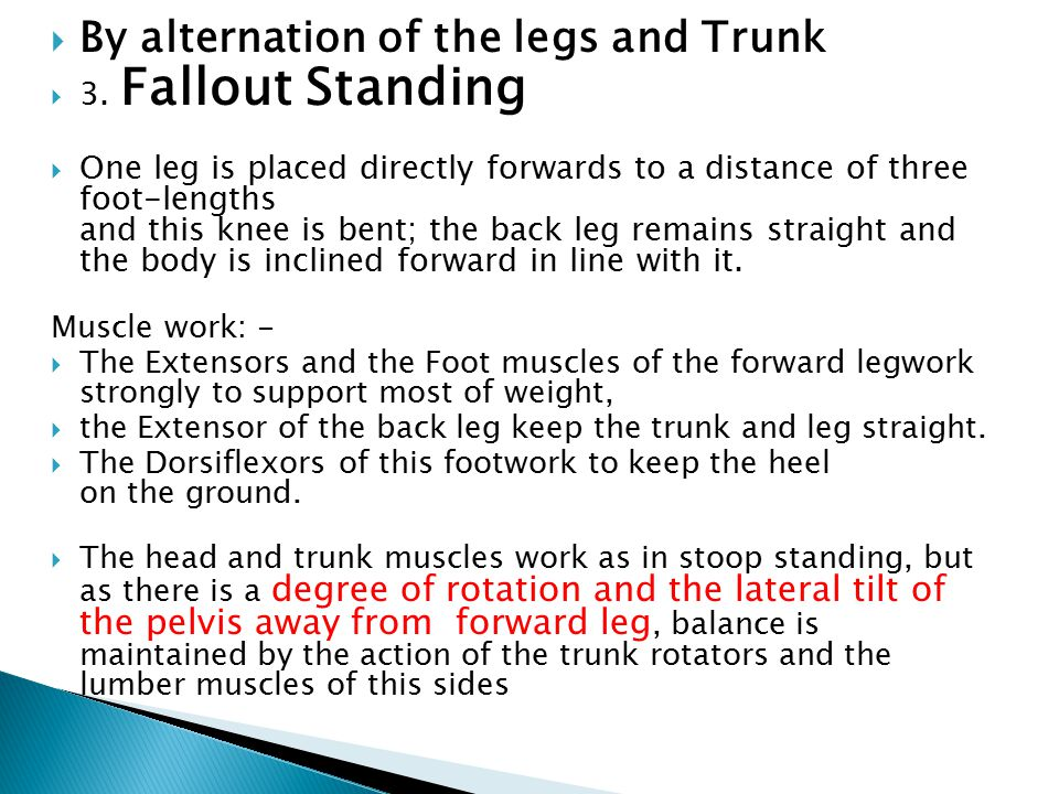 By alternation of the legs and Trunk