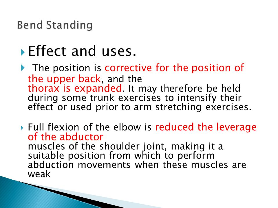 Bend Standing Effect and uses.