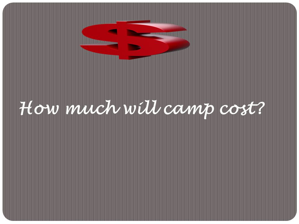 How much will camp cost