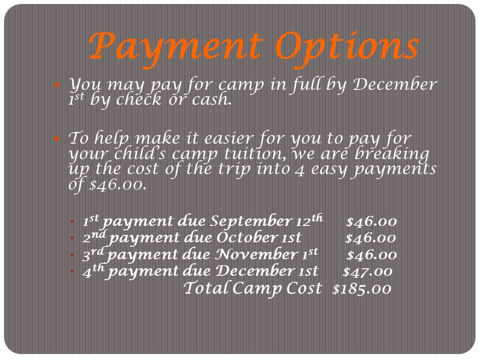 Payment Options You may pay for camp in full by December 1st by check or cash.