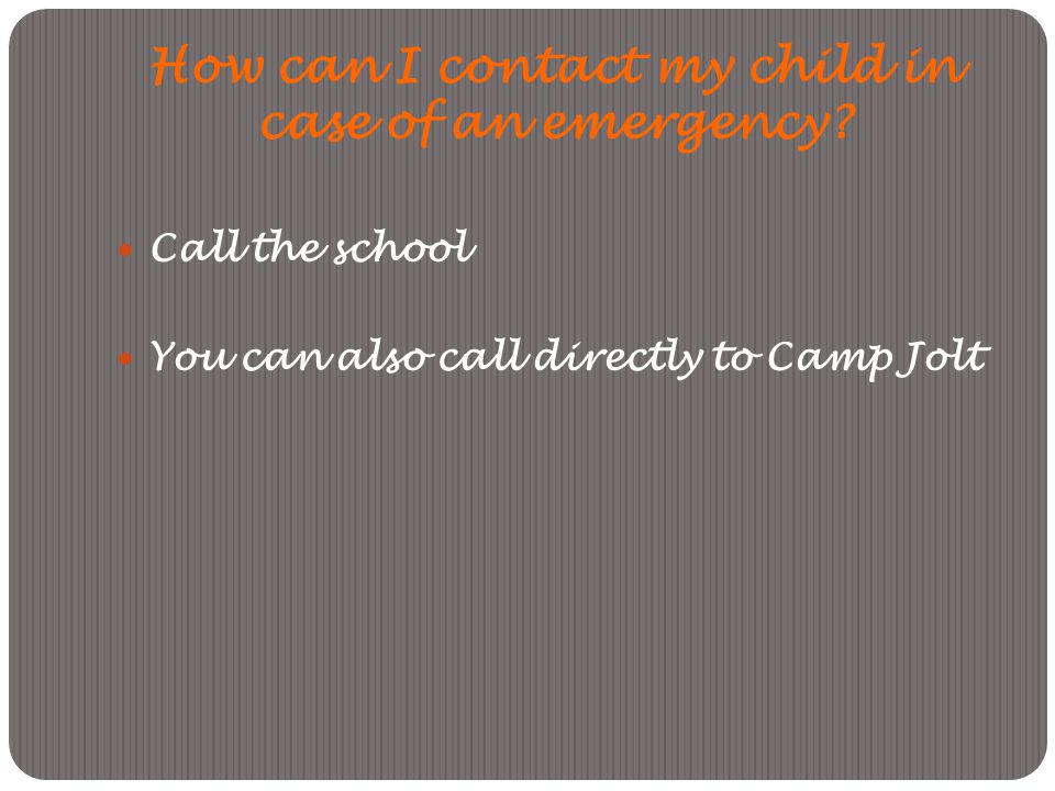 How can I contact my child in case of an emergency