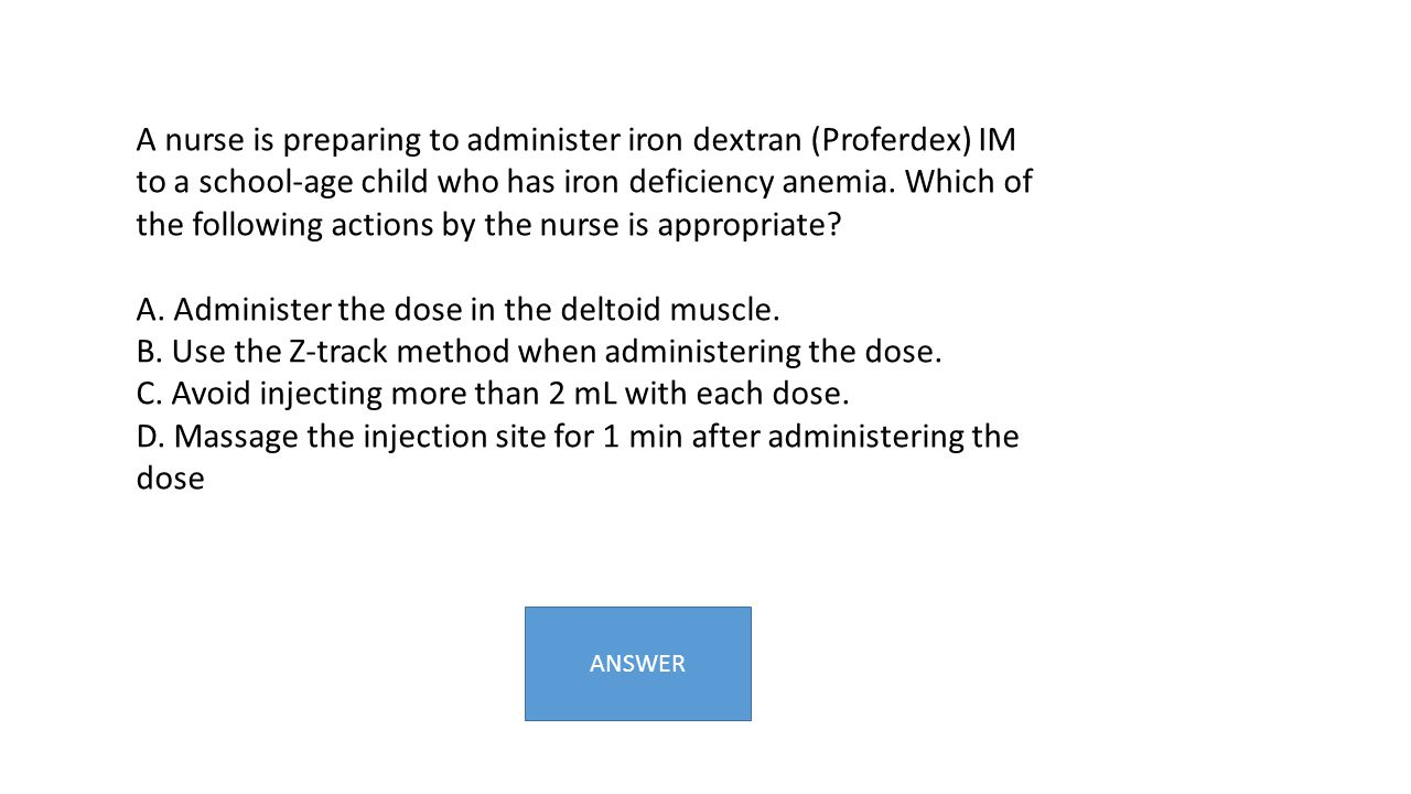 A. Administer the dose in the deltoid muscle.