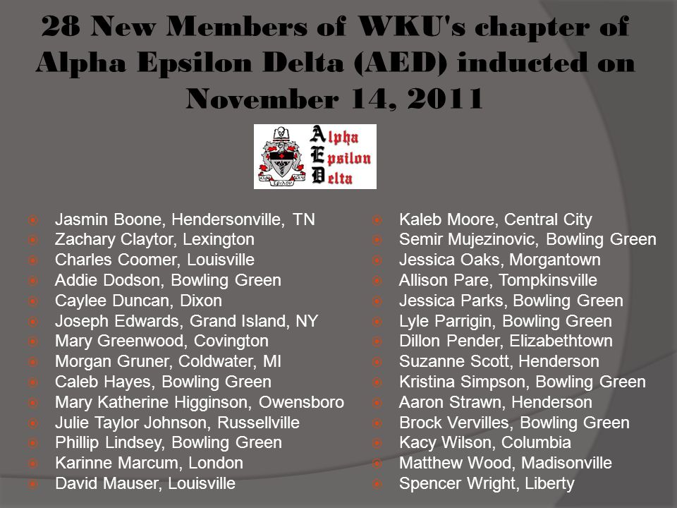 28 New Members of WKU s chapter of Alpha Epsilon Delta (AED) inducted on November 14, 2011