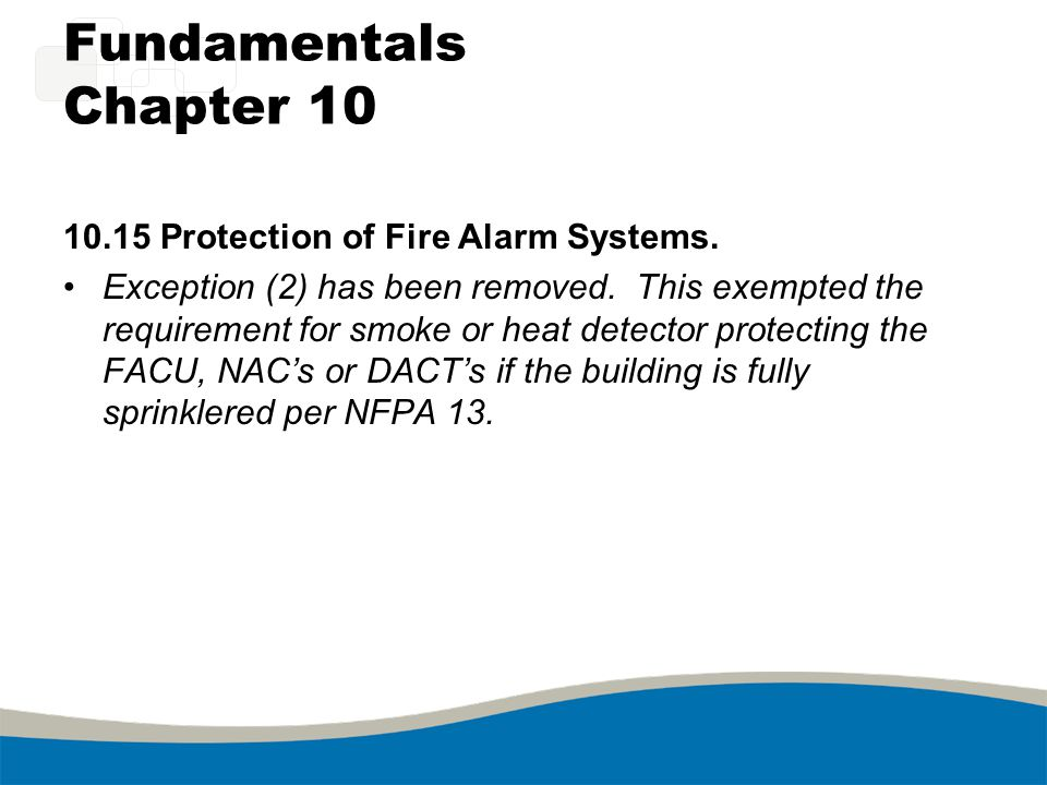 Fundamentals Chapter 10 10.15 Protection of Fire Alarm Systems.