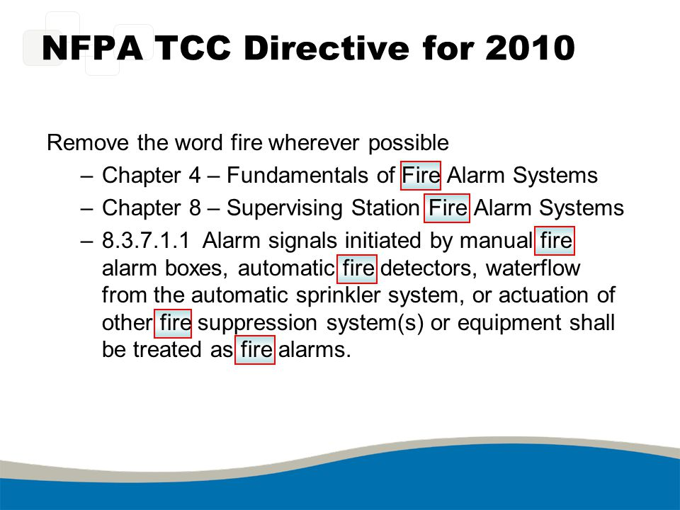 NFPA TCC Directive for 2010 Remove the word fire wherever possible