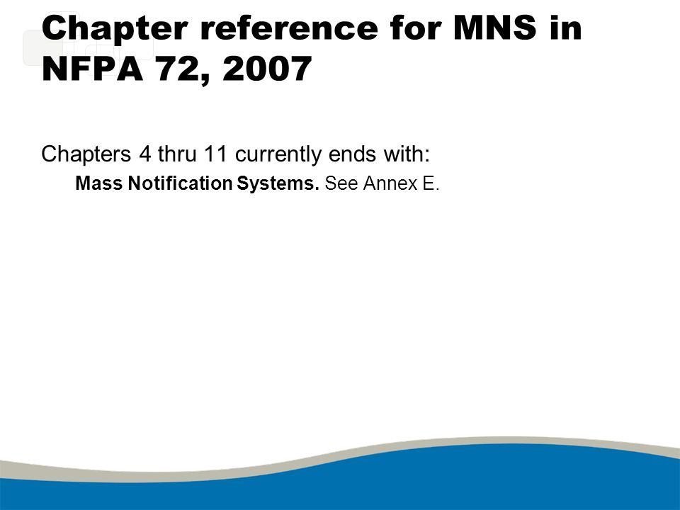 Chapter reference for MNS in NFPA 72, 2007