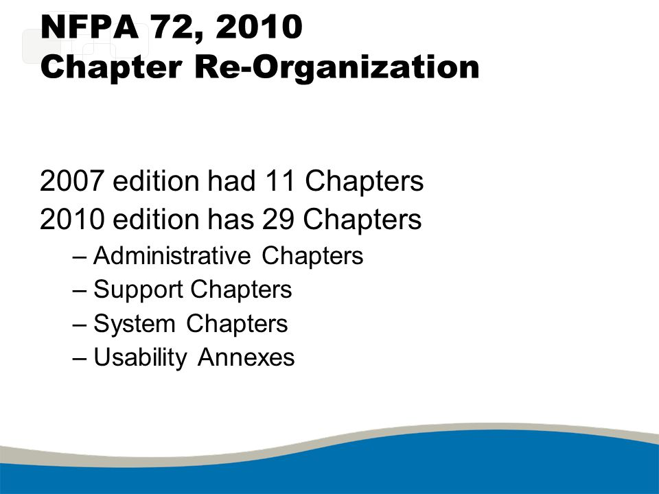 NFPA 72, 2010 Chapter Re-Organization