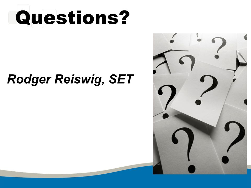 Questions Rodger Reiswig, SET