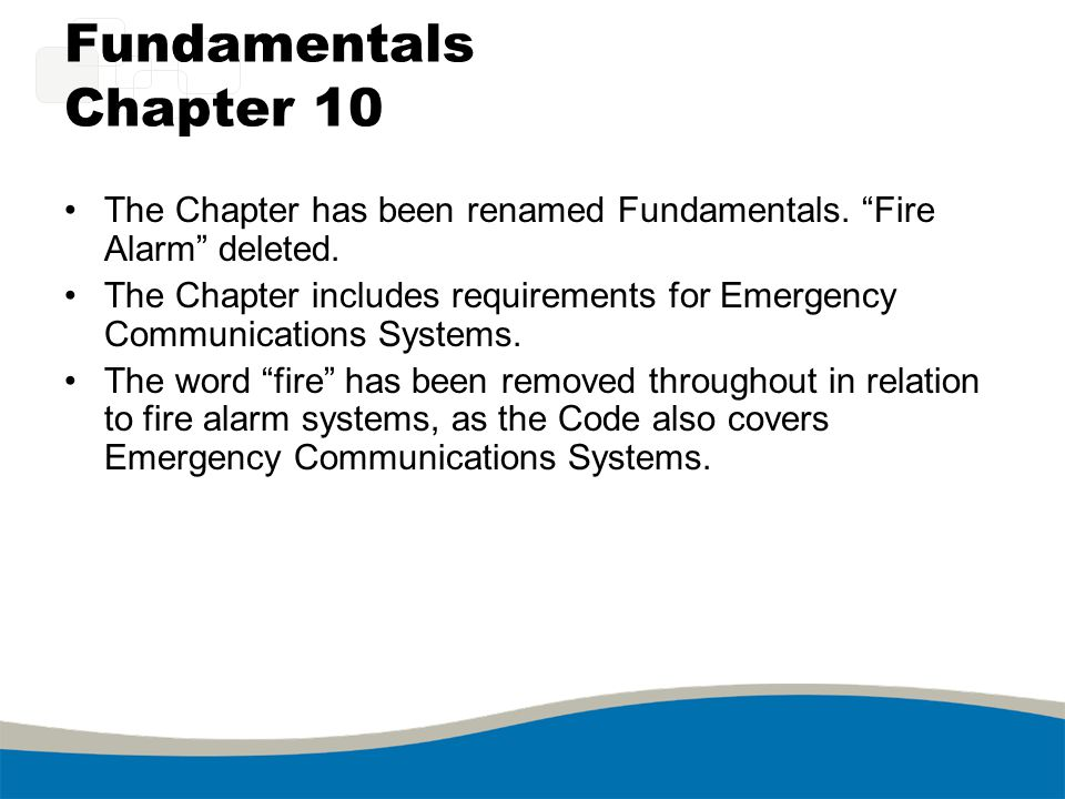 Fundamentals Chapter 10 The Chapter has been renamed Fundamentals. Fire Alarm deleted.