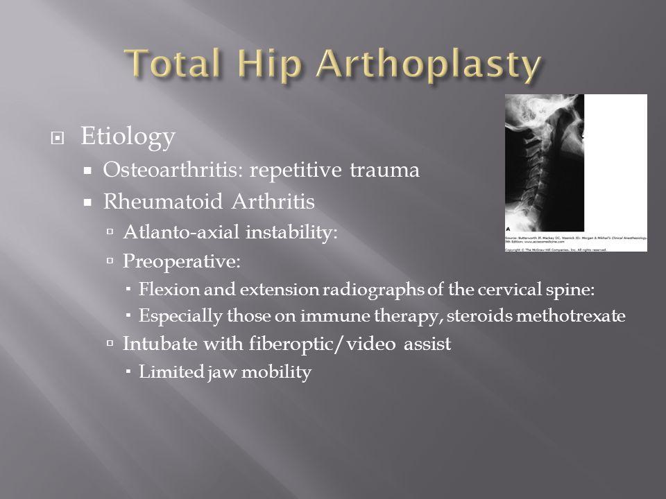 Total Hip Arthoplasty Etiology Osteoarthritis: repetitive trauma