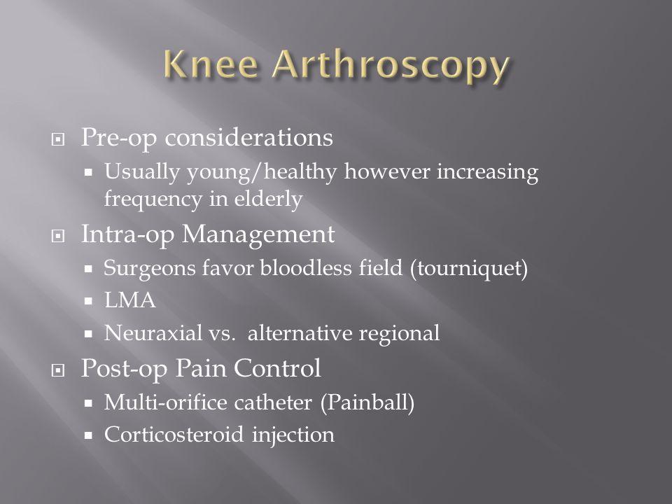 Knee Arthroscopy Pre-op considerations Intra-op Management