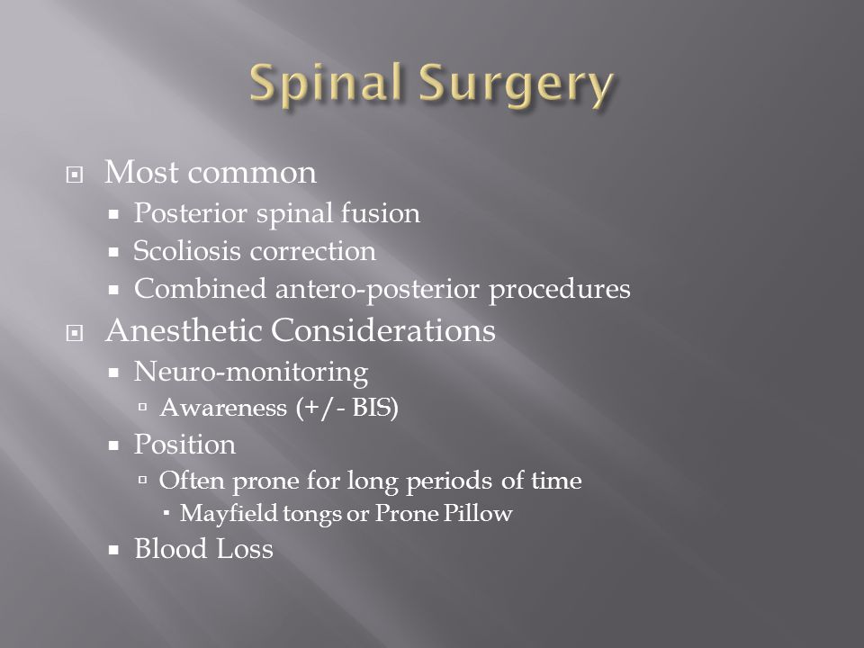Spinal Surgery Most common Anesthetic Considerations