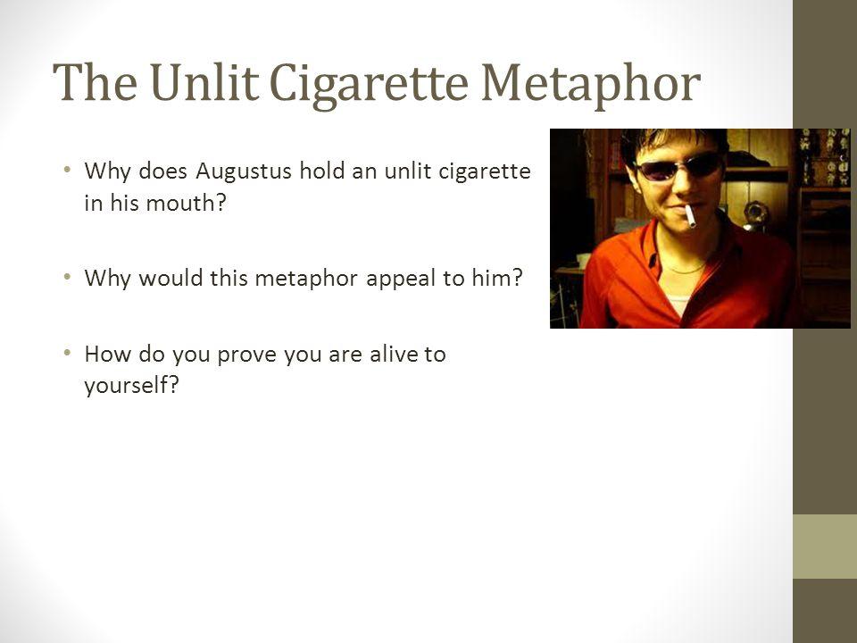The Unlit Cigarette Metaphor