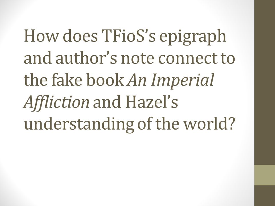 How does TFioS's epigraph and author's note connect to the fake book An Imperial Affliction and Hazel's understanding of the world
