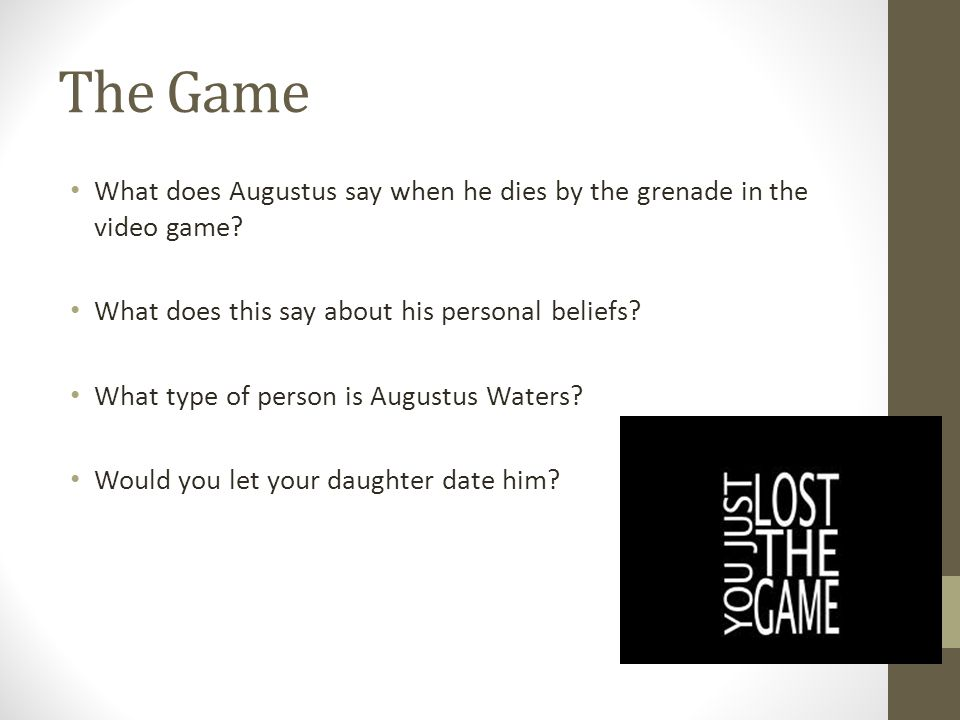The Game What does Augustus say when he dies by the grenade in the video game What does this say about his personal beliefs