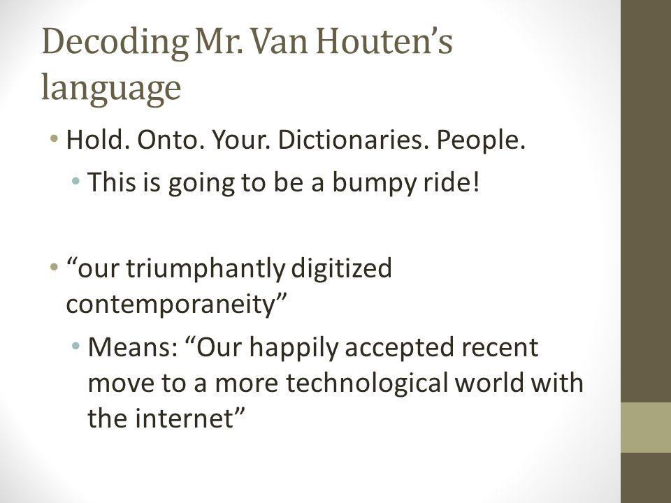 Decoding Mr. Van Houten's language