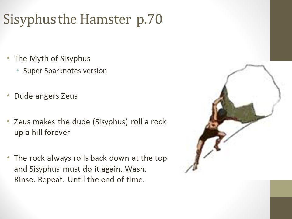 Sisyphus the Hamster p.70 The Myth of Sisyphus Dude angers Zeus