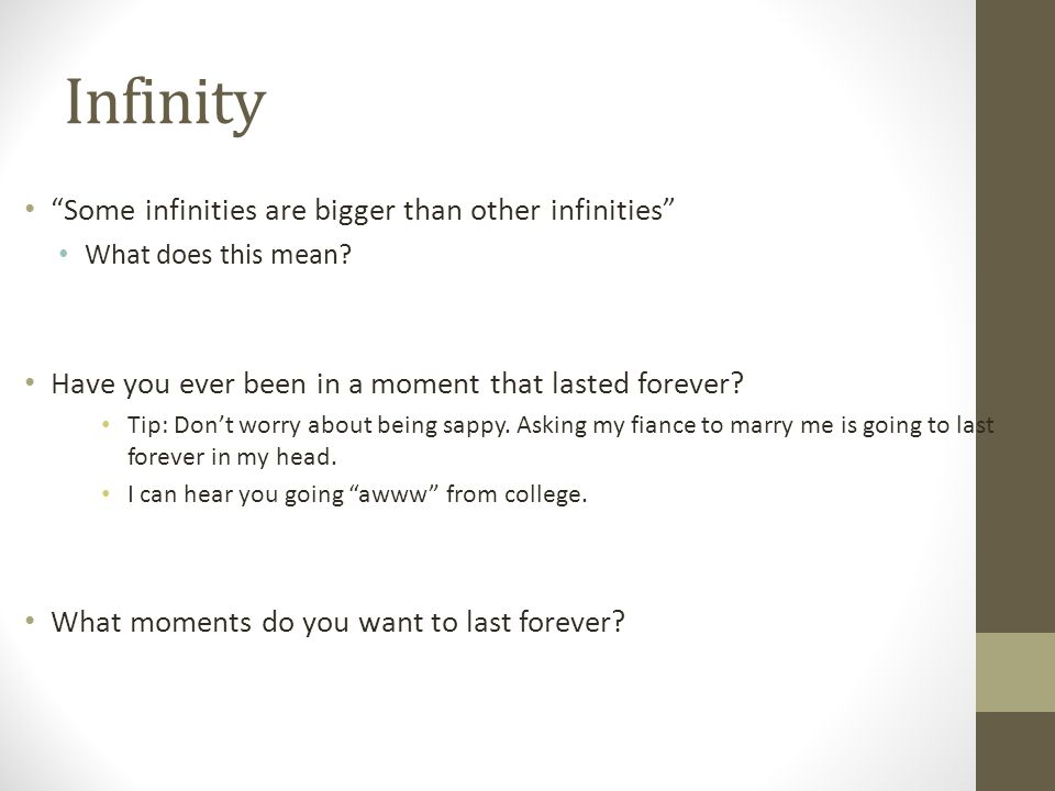 Infinity Some infinities are bigger than other infinities