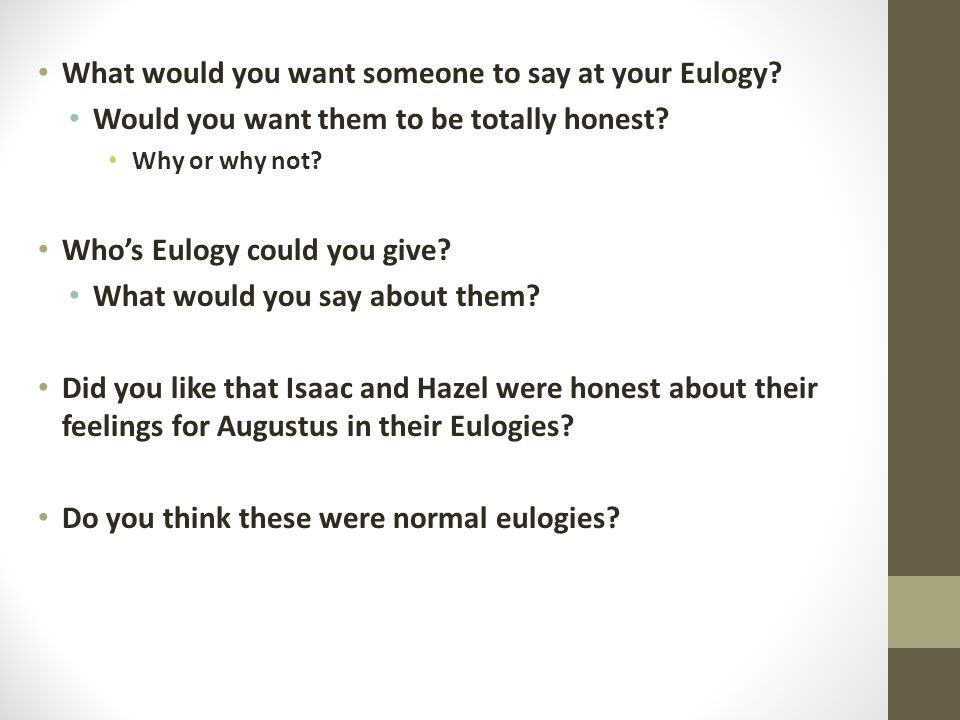 What would you want someone to say at your Eulogy