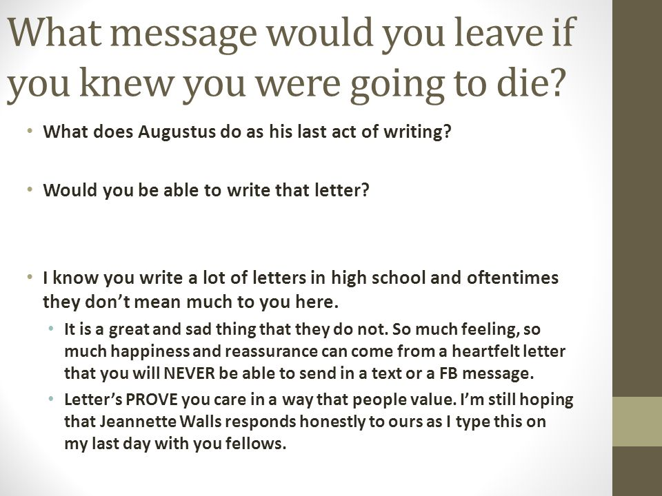 What message would you leave if you knew you were going to die
