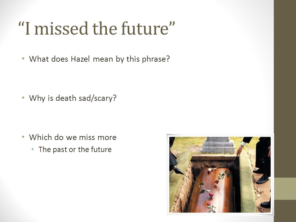 I missed the future What does Hazel mean by this phrase