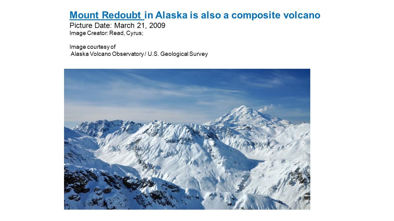Mount Redoubt in Alaska is also a composite volcano